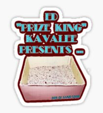 """Ed """"Prize King"""" Kavalee's Box of Sand Sticker"""