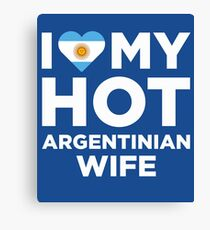 I Love My Hot Argentinian Wife Canvas Print