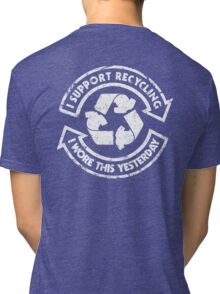 I support recycling Tri-blend T-Shirt