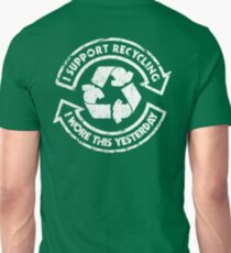 I support recycling Unisex T-Shirt