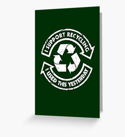 I support recycling Greeting Card