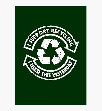 I support recycling Photographic Print