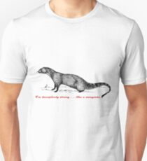Strong like a mongoose T-Shirt