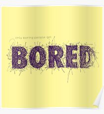 Only boring people - purple Poster