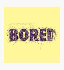 Only boring people - purple Photographic Print