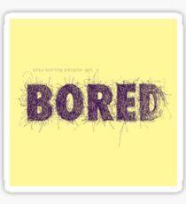 Only boring people - purple Sticker