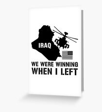 Iraq- Winning when I left Greeting Card