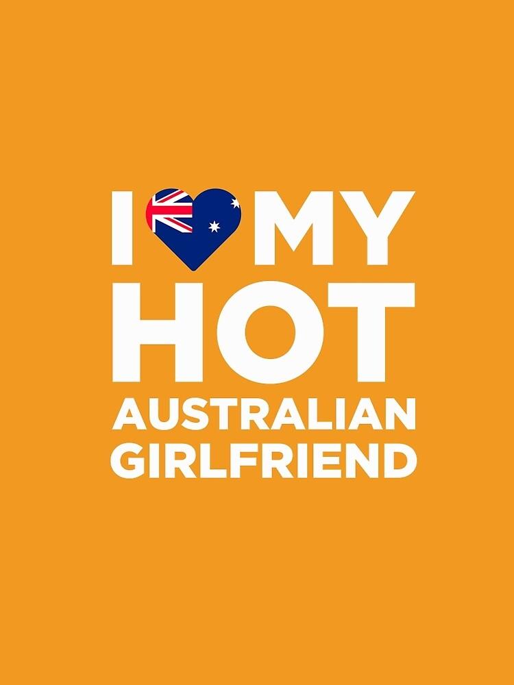 I Love My Hot Australian Girlfriend by AlwaysAwesome
