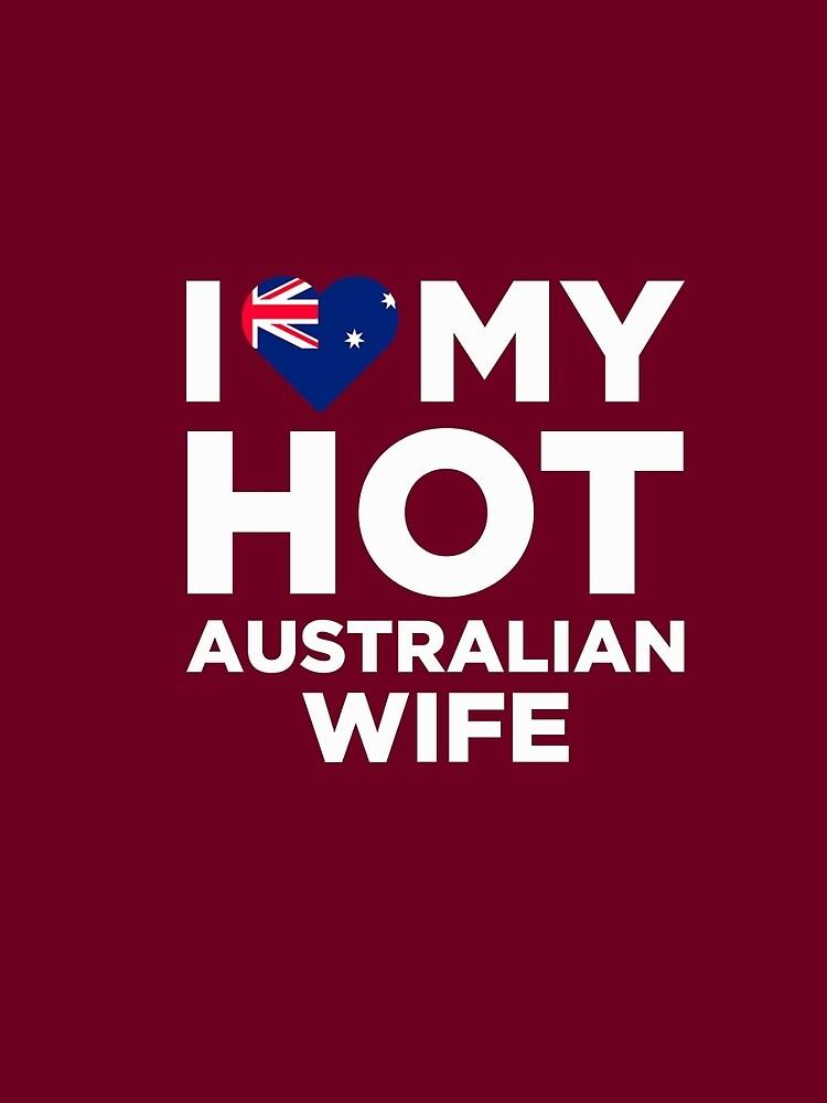 I Love My Hot Australian Wife by AlwaysAwesome