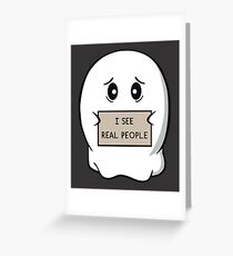 I See Real People Greeting Card