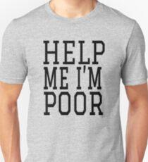 Help Me I'm Poor - Bridesmaids Quote Unisex T-Shirt