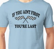 If You Aint First You're Last - Taladega Nights Unisex T-Shirt
