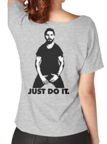 Shia Labeouf - just do it Women's Relaxed Fit T-Shirt