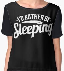 Funny I'd Rather Be Sleeping Lazy Sarcasm Sarcastic Graphic T shirt Women's Chiffon Top