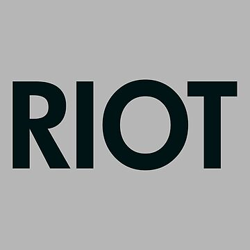 Riot (black) by joeredbubble