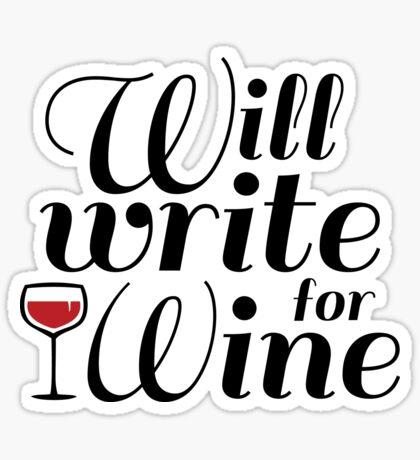 Will Write For Wine Sticker