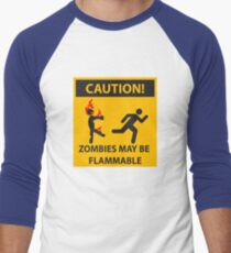 CAUTION! Zombies May Be Flammable Men's Baseball ¾ T-Shirt
