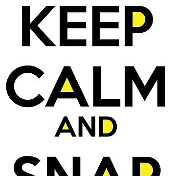 Keep Calm And Snap On by AmazingDoom