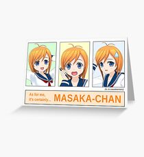 Kawaiikochans! - As for me, it's certainly... MASAKA-CHAN Greeting Card