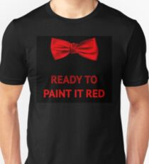 Ready to paint it red T-Shirt