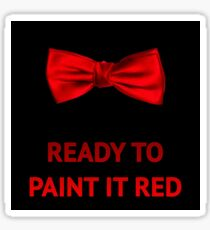 Ready to paint it red Sticker