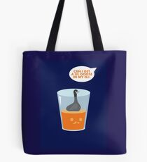 CAN I GET A LIL GOOSE IN MY OJ? Tote Bag