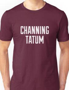 CHANNING TATUM <3 Unisex T-Shirt