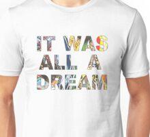 IT WAS ALL A DREAM - BIGGIE Unisex T-Shirt