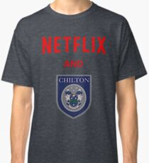 Netflix and CHILLton Classic T-Shirt