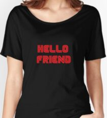 Mr. Robot - Hello friend Women's Relaxed Fit T-Shirt