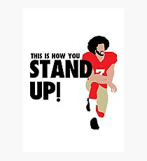 Colin Kaepernick - STAND UP!  Photographic Print