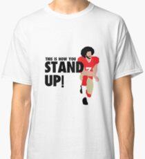 Colin Kaepernick - STAND UP!  Classic T-Shirt