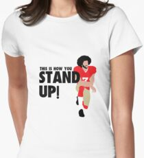 Colin Kaepernick - STAND UP!  Womens Fitted T-Shirt