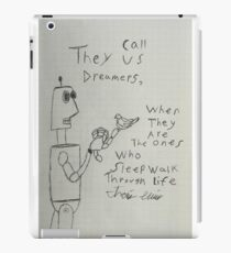 They call us Dreamers  iPad Case/Skin