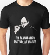 Friends - The Sea Was Angry That Day My Friends T-shirts T-Shirt