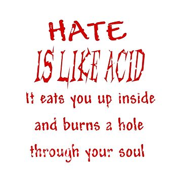 Hate Is Like Acid by PharrisArt