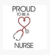 Proud to be a nurse Photographic Print