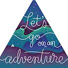 Let's Go On An Adventure by rachtman