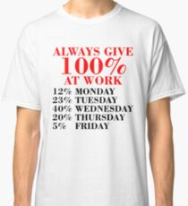 100% Percent at Work Classic T-Shirt