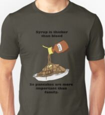 Syrup Is Thicker Than Blood T-Shirt
