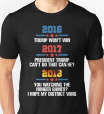 Trump Wont Win Will He? Hope my district wins T-Shirt