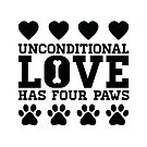 Unconditional Love Has Four Paws - Dog by yayandrea