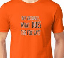But Seriously Unisex T-Shirt