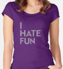 I Hate Fun Tailliertes Rundhals-Shirt