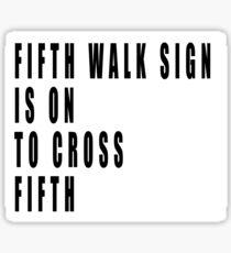 Fifth Walk Sign is On to Cross Fifth (Minimalist) Sticker