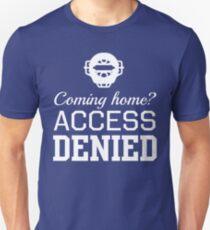 Baseball Catcher. Coming Home? Access Denied T-Shirt