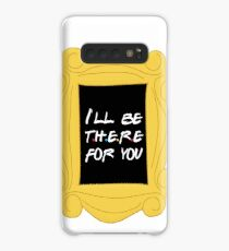 I'll be there for you Case/Skin for Samsung Galaxy