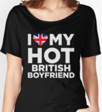 I Love My Hot British Boyfriend Women's Relaxed Fit T-Shirt