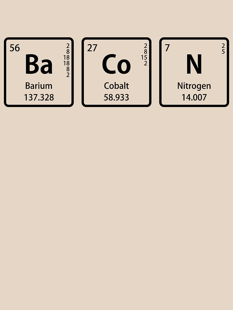 Periodic table periodic table symbol for nitrogen periodic table bacon spelled with periodic table element symbols classic t shirt urtaz Image collections
