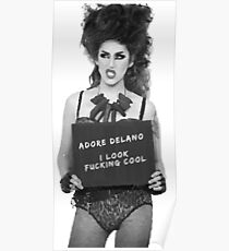 Adore Delano looks f***ing cool! Poster
